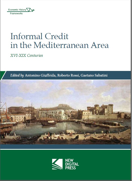 Informal Credit in the Mediterranean Area. XVI-XIX Centuries
