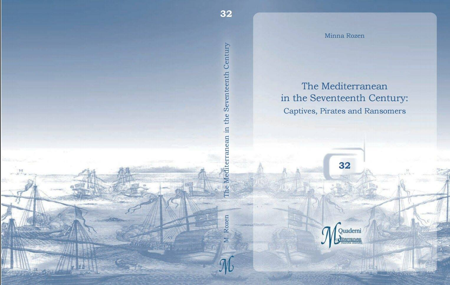 M. Rozen, The Mediterranean in the Seventeenth Century: Captives, Pirates and Ransomers