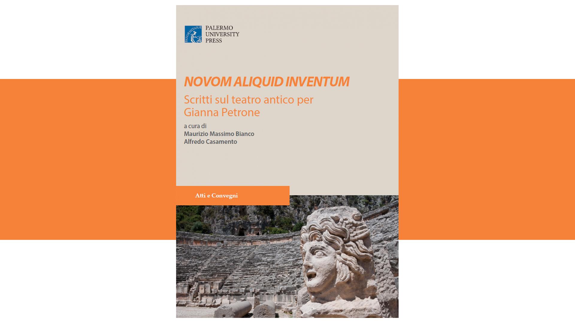 Novom aliquid inventum. Scritti sul teatro antico per Gianna Petrone a cura di Maurizio Massimo Bianco ed Alfredo Casamento