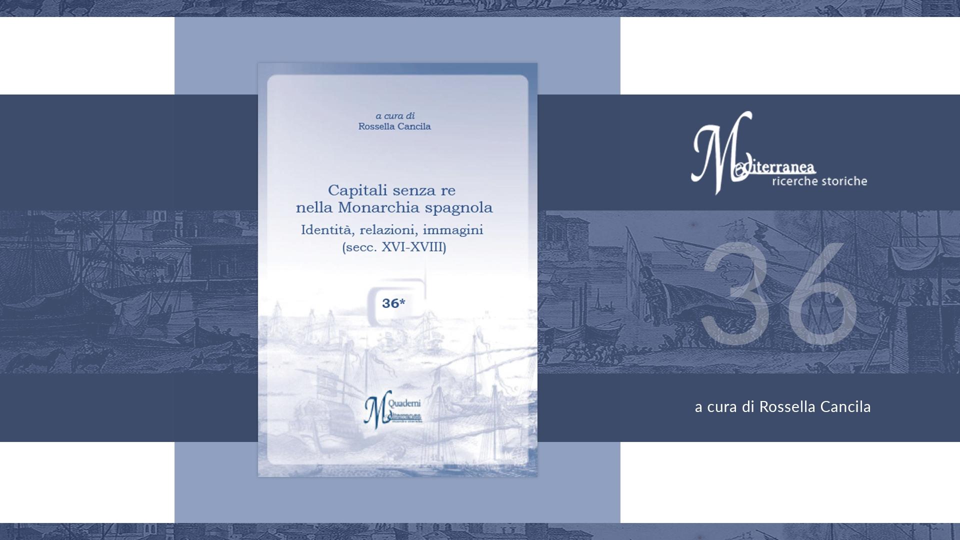 Alla scoperta della monarchia spagnola dei secoli  XVI-XVIII, nei volumi curati da Rossella Cancila