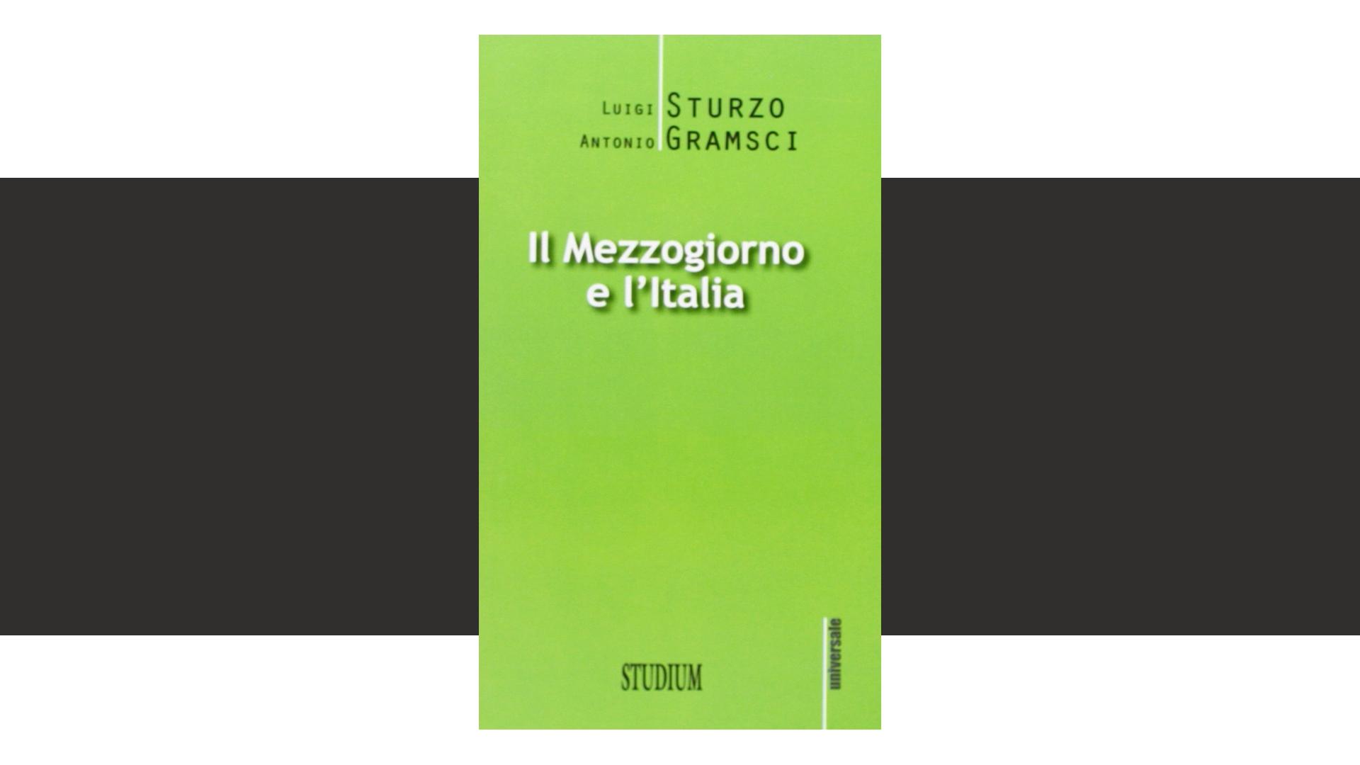 Il Mezzogiorno di Sturzo e Gramsci nel saggio di D'Andrea e Giasi