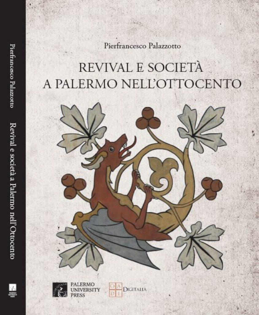 Revival e società a Palermo nell'ottocento, Pierfrancesco Palazzotto
